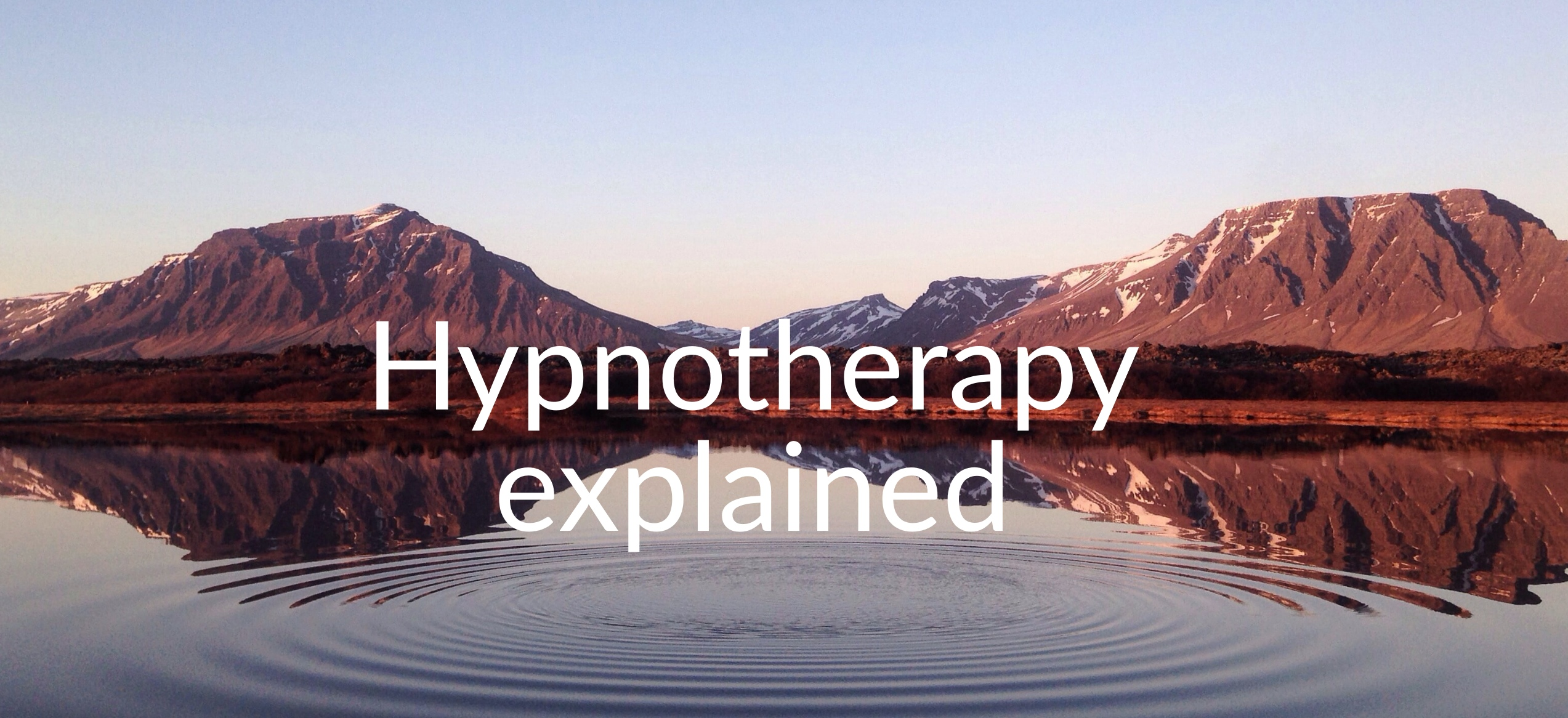 Hypnotherapy Explained - learn how it can help you overcome issues - Rebecca Edmonds Hypnotherapy Hypnotherapist Online Hereford, Malvern and Droitwich